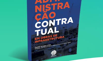 Baixa gratuitamente e-book Administração Contratual em Obras de Infraestrutura