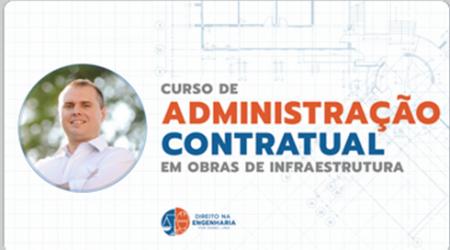 """Abertas inscrições para curso online """"Administração Contratual em Obras de Infraestrutura"""""""